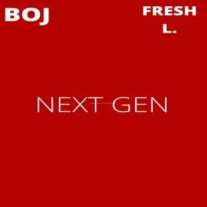BOJ ft. Fresh L – Next Gen IMG