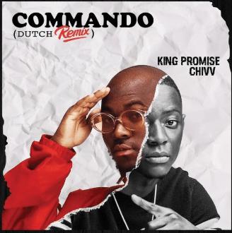 King Promise ft. Chivv – Commando (Dutch Remix) IMG