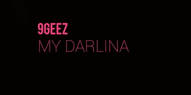 9geez - My Darlina (King Perryy Cover)