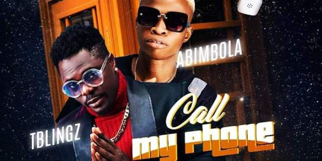 Tblingz Ft Ambibola - Call My Phone (Prod By Softunez)
