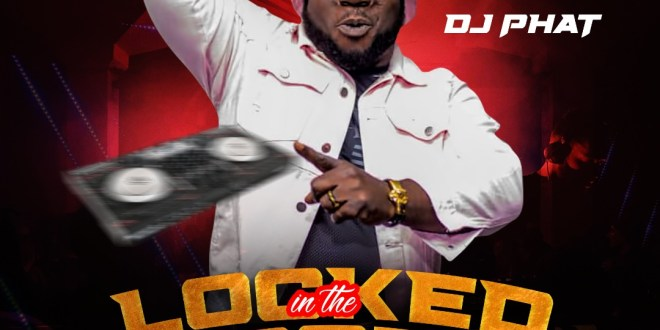 DJ Phat – Locked In The Booth Vol 2 2020 Mix