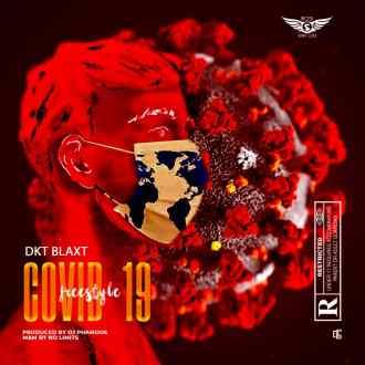 Dkt Blaxt - Covid-19 Freestyle