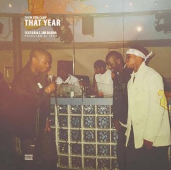 Show Dem Camp – That Year ft. Sir Dauda IMG