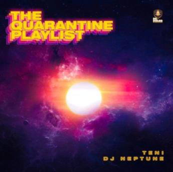 Teni ft. Dj Neptune – The Quarantine Playlist (EP)
