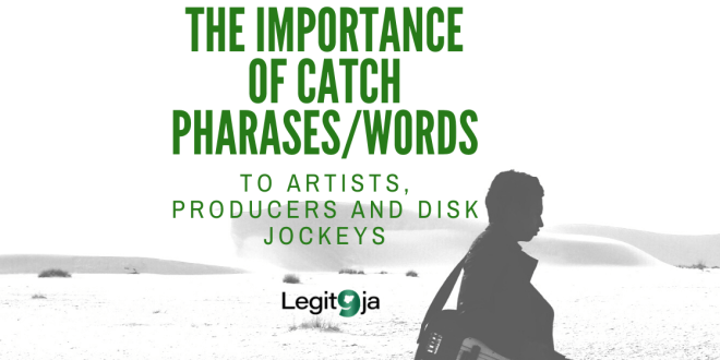 The Importance of catch phrases or words to Artists, Producers and Disk Jockeys