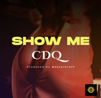 CDQ – Show Me IMG