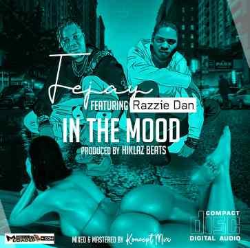 Fejay - In The Mood ft Razzie Dan
