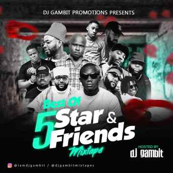 MIXTAPE: DJ Gambit - Best Of 5 Star & Friends Mix