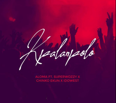 "AMW Honcho Aloma is here again with a new song titled ""Kpalanpolo"". On this Aloma teamed Up with Talented Acts Superwozzy, Chinko Ekun & Idowest."