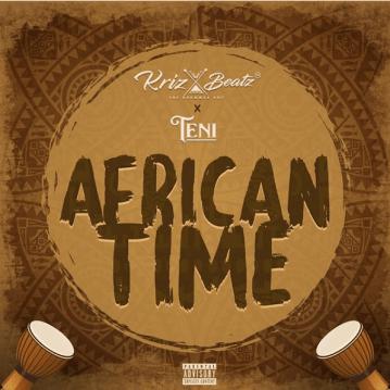 Krizbeatz Ft. Teni – African Time IMG