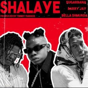 Sugarbana Ft. Barry Jhay x Bella Shmurda – Shalaye