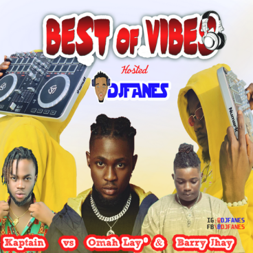 Dj Fanes - Best Of Omah Lay Vs Kaptain X Barry Jhay