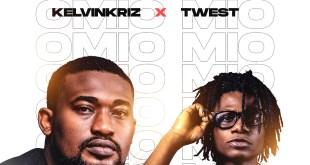 KelvinKriz - Omio Mio ft. Twest