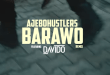 VIDEO : Ajebo Hustlers – Barawo (Remix) ft. Davido