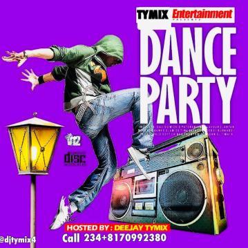 MIXTAPE: DJ Tymix - Dance Party Mix