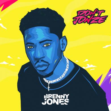 BRENNY JONES - DON'T JONZE