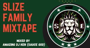 MIXTAPE: Amazing Dj Ken - Slize Family Mix