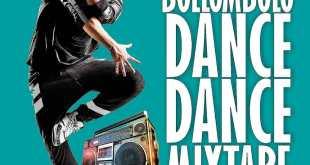MIXTAPE: Dj Bollombolo - Bollombolo Dance Mix