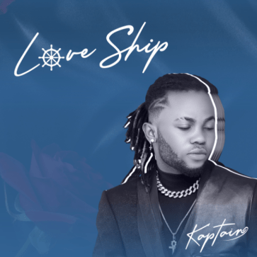 DOWNLOAD EP: Kaptain – Love Ship