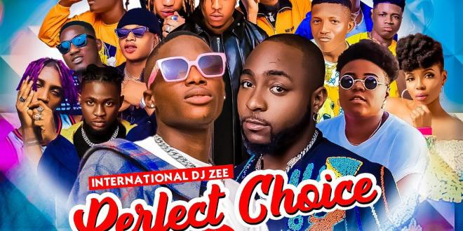MIXTAPE: DJ Zee - Perfect Choice Vs For You