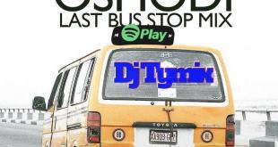 DJ Tymix - Oshodi Last Bus Stop Mix