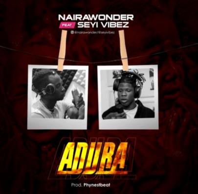 Naira Wonder – Adura feat. Seyi Vibez