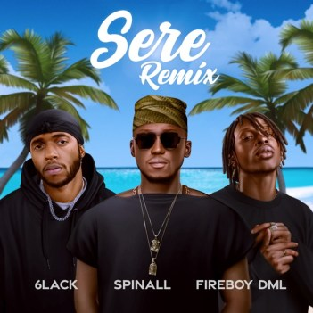 DJ Spinall – Sere (Remix) ft. Fireboy DML x 6LACK