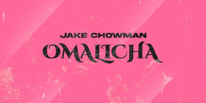 Jake Chowman - Omalicha