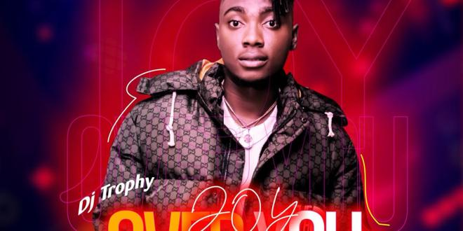 DOWNLOAD EP: Dj Trophy - Joy Over You