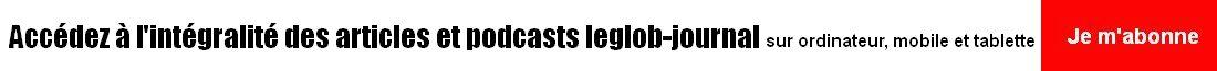 appel à abonnement sur leglob-journal