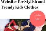 Top 5 Websites for Stylish & Trendy Kids Clothes Under $40