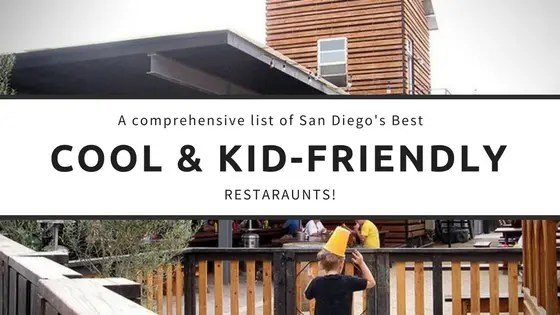 Ultimate-guide-to-cool-and-kid-friendly-restaurants-in-san-diego