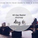 40-day Easter Journey – Day 6