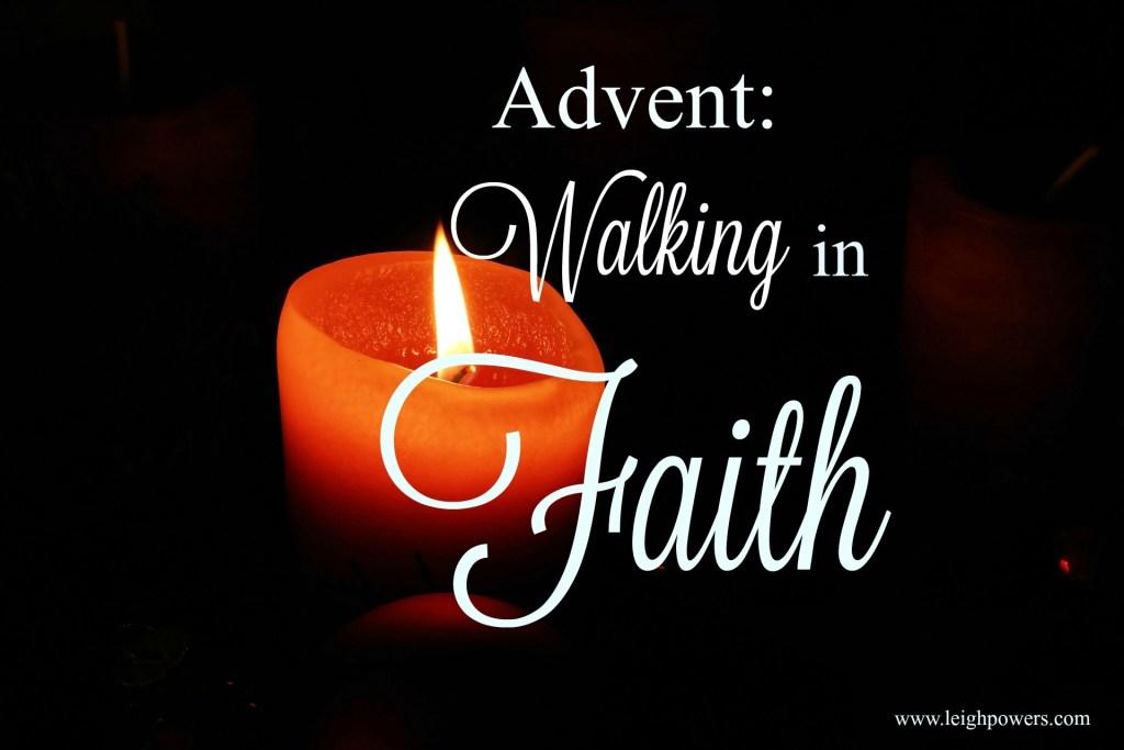 Advent: Walking In Faith