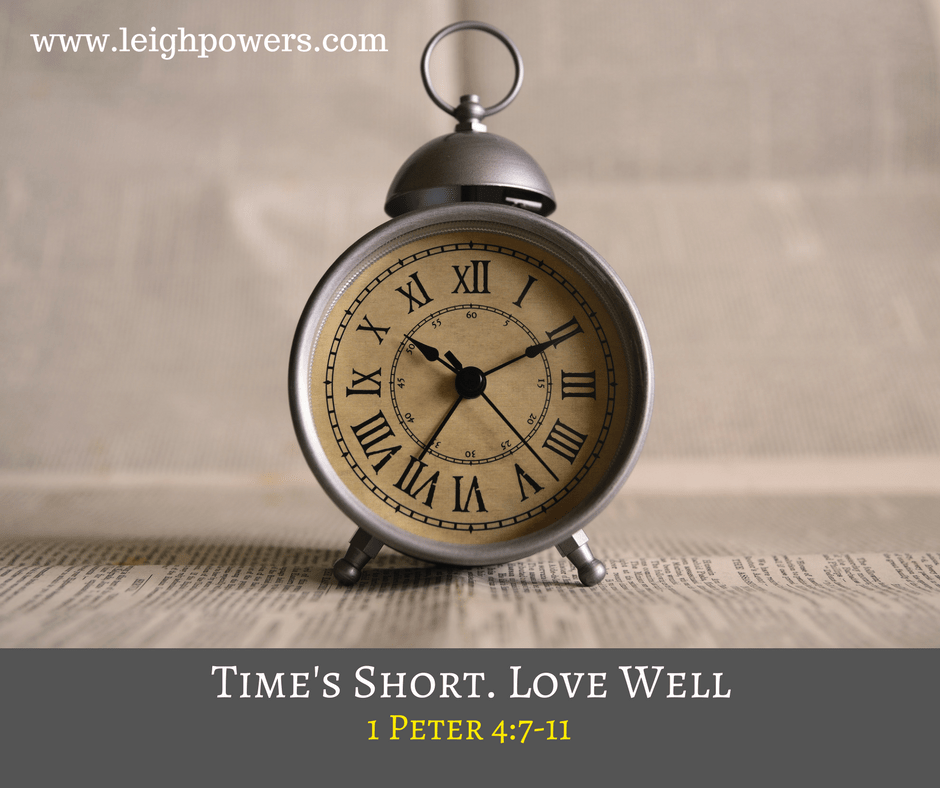 Time's Short. Love Well.