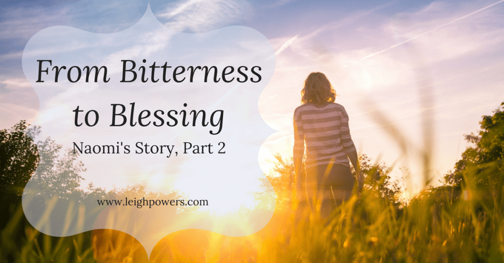 From Bitterness to Blessing: Naomi's Story, Part 2