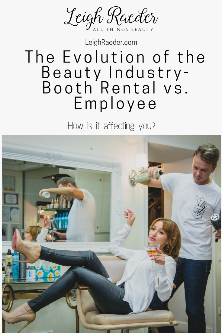The Evolution of the Beauty Industry-Booth Rental vs. Employee. Hairstylists are often faced with two options when they start their career: renting a booth or chair from a salon owner, or working for an employer.
