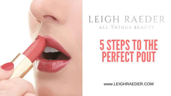 5 Steps To The Perfect Pout