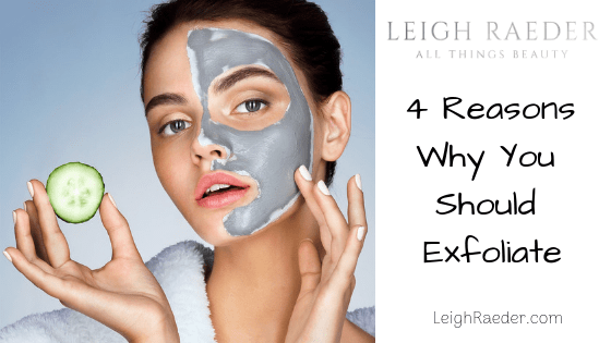 4 Reasons Why You Should Exfoliate-Tonight