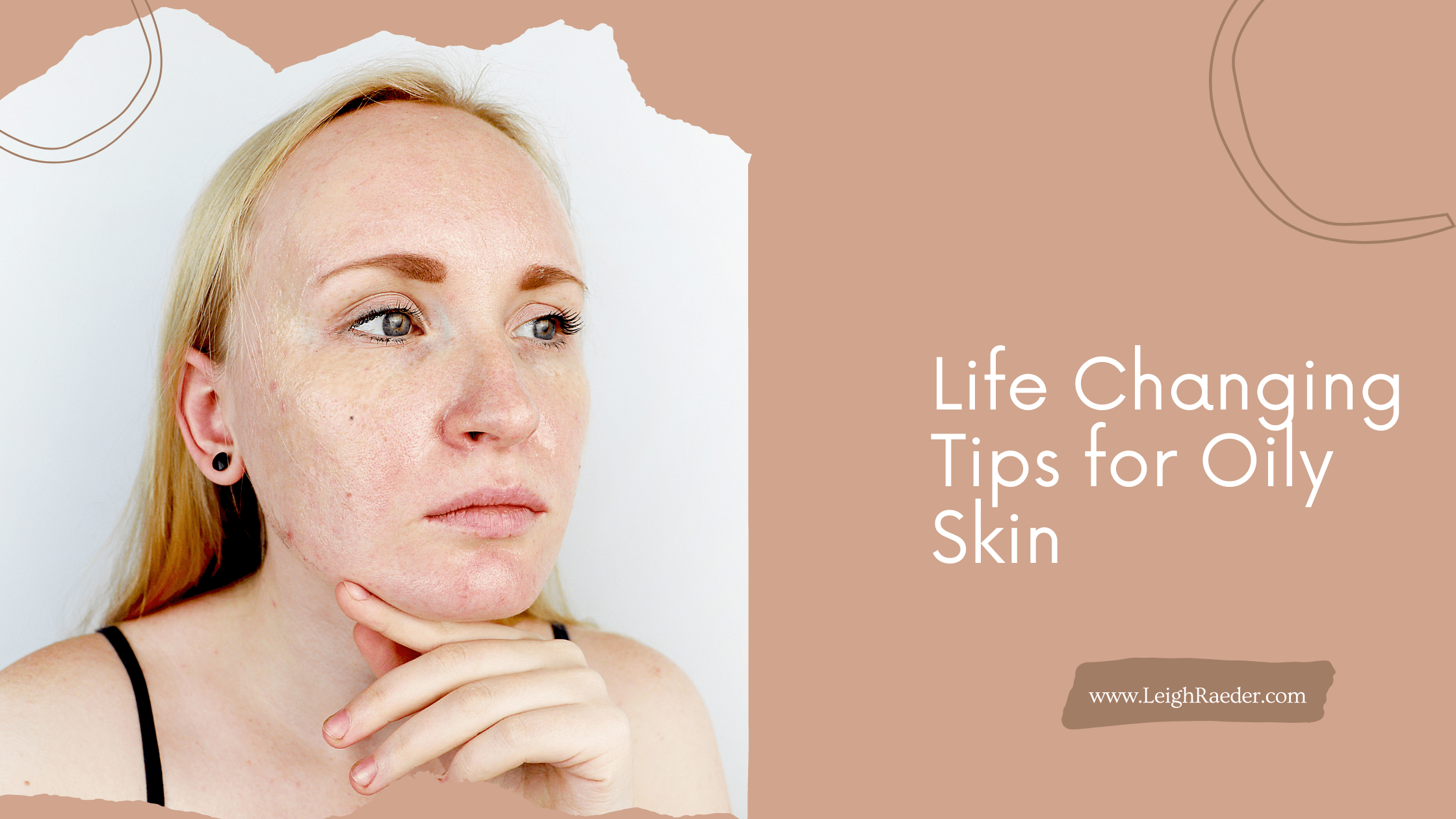 Life Changing Beauty Tips for Oily Skin - All Things Beauty
