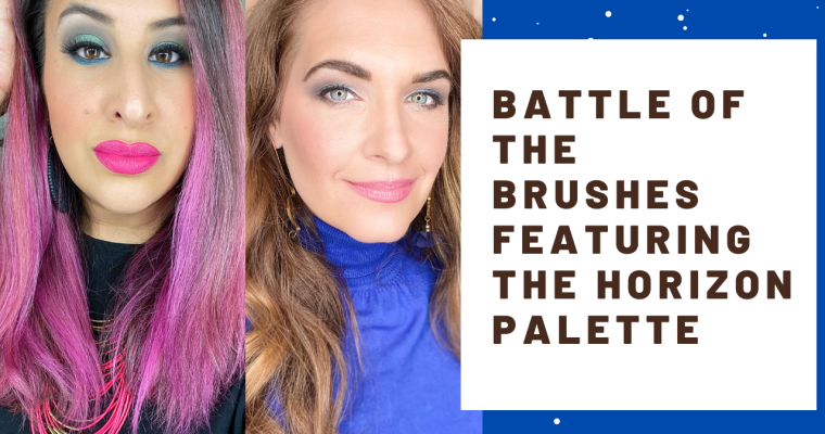 Battle of The Brushes Featuring The Horizon Palette