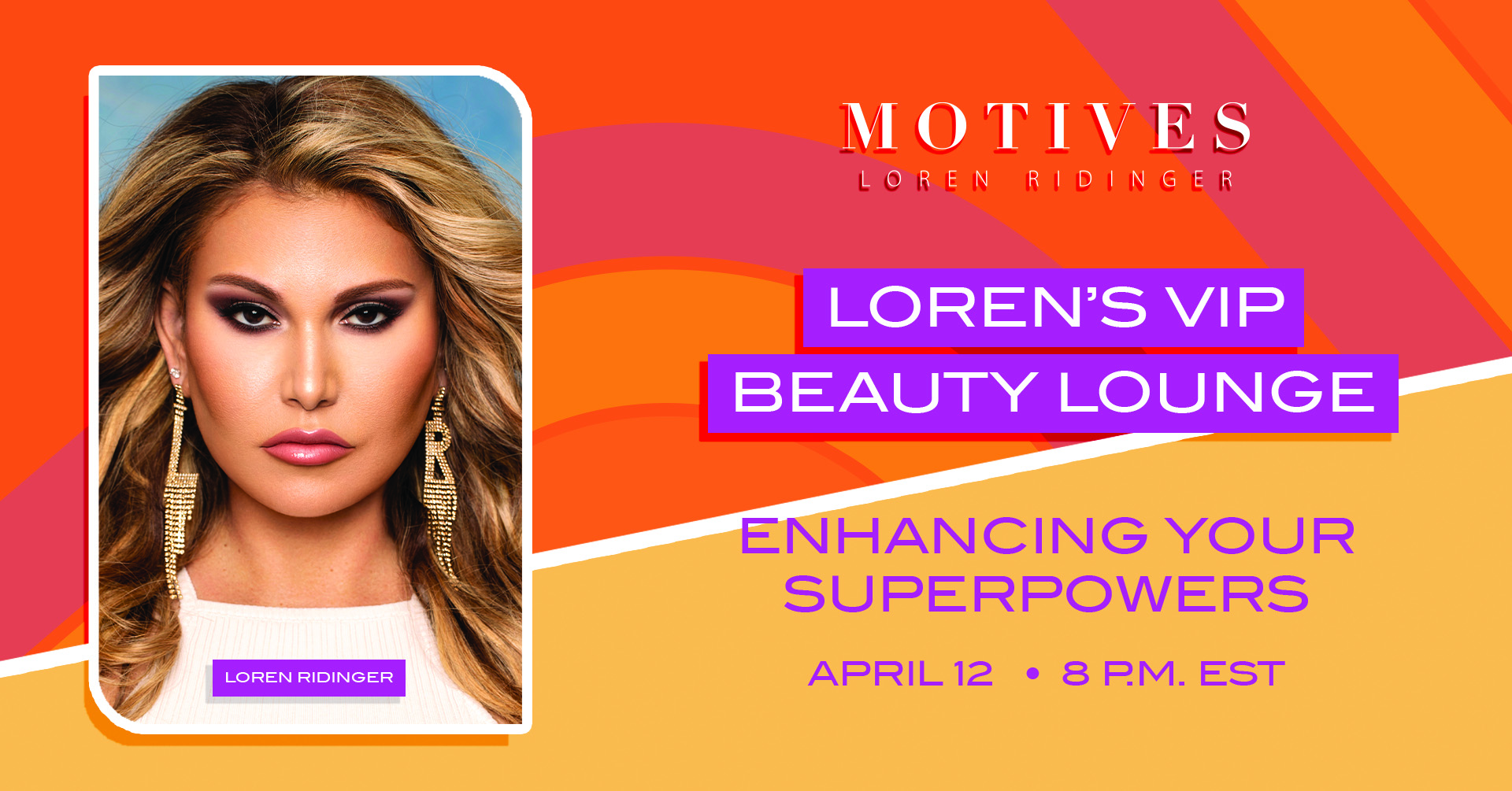 You're Invited! Loren's VIP Beauty Lounge-Enhancing Your Superpowers This Monday