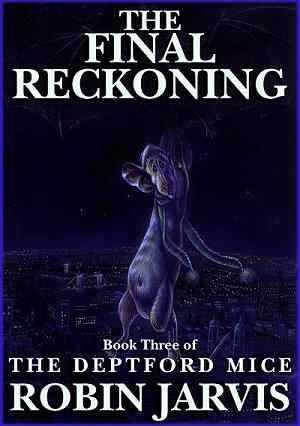 The Final Reckoning The Deptford Mice Robin Jarvis
