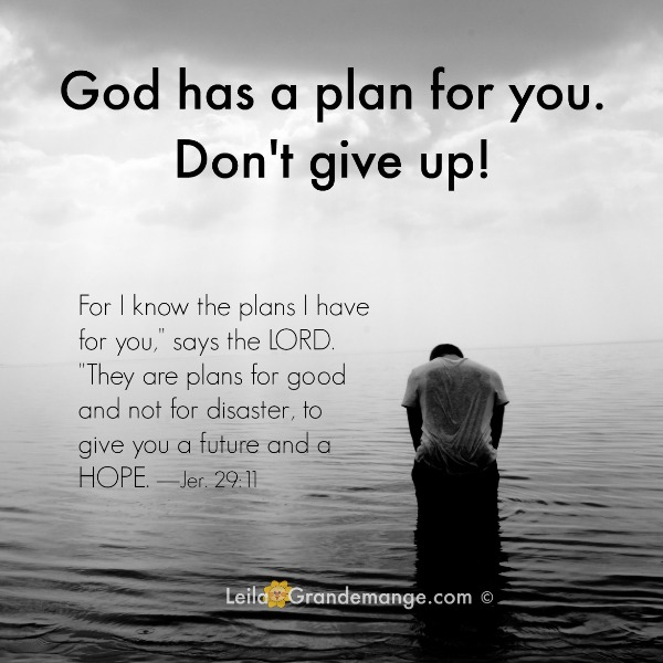 Don't Give Up! God Has A Plan.