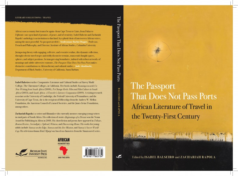 Book cover The Passport That Does Not Pass Ports - African Literature in the Twenty-First Century Edited by ISABEL BALSEIRO and ZACHARIAH RAPOLA