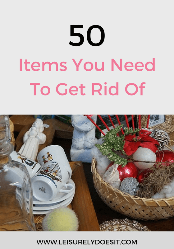See this list of 50 items to get rid of today, if you're ready to clear out the clutter.