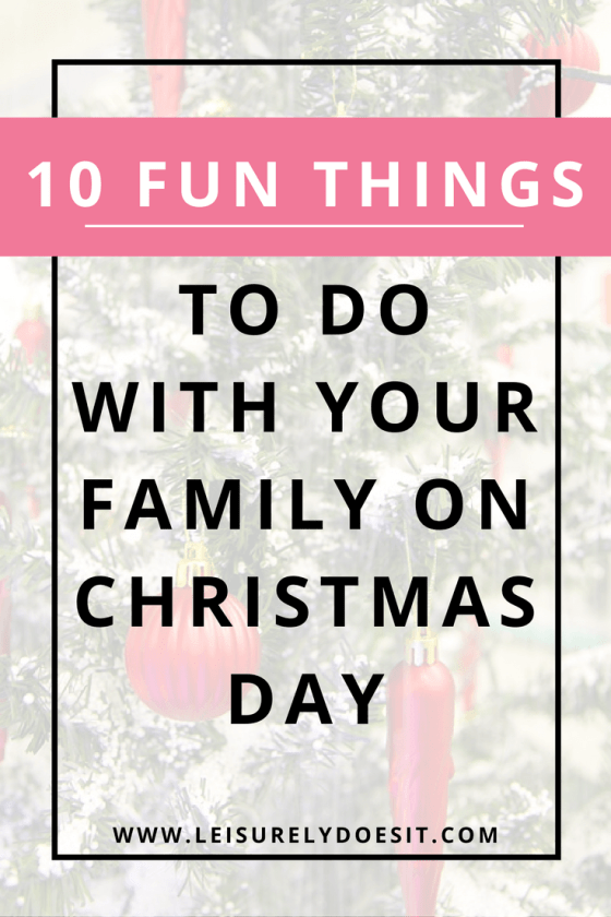 are you looking for a list of fun things to do with your children on christmas - What To Do On Christmas Day