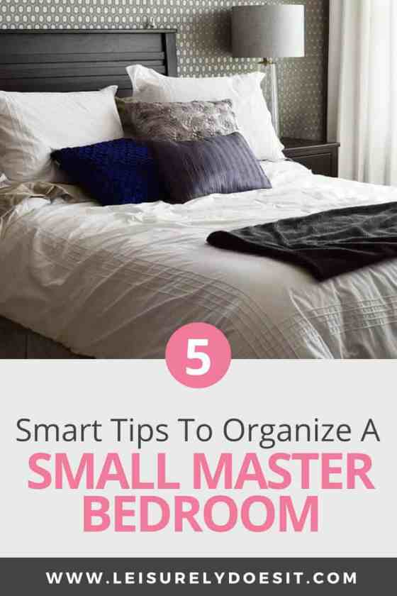5 Smart Small Master Bedroom Organization Tips You Need To ...
