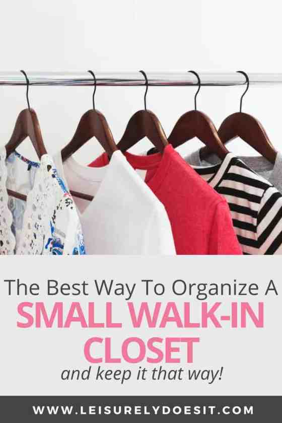 The Best Way To Organize Your Small Walk In Closet Leisurely Does It