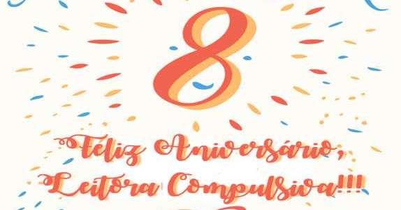 Aniversário de 8 Anos do Leitora Compulsiva!!!